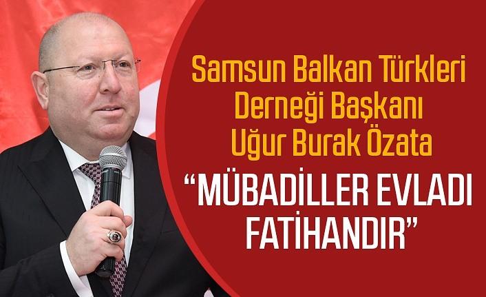 Samsun Balkan Türkleri Derneği: Mübadiller Evladı Fatihandır