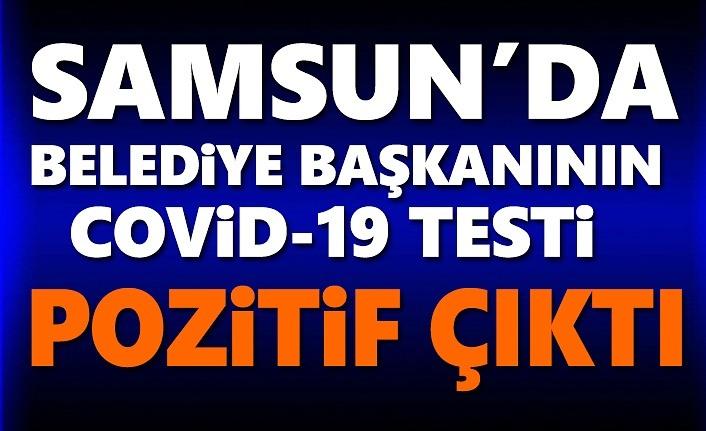 Samsun'da Belediye Başkanı'nın Kovid-19 Testi Pozitif çıktı