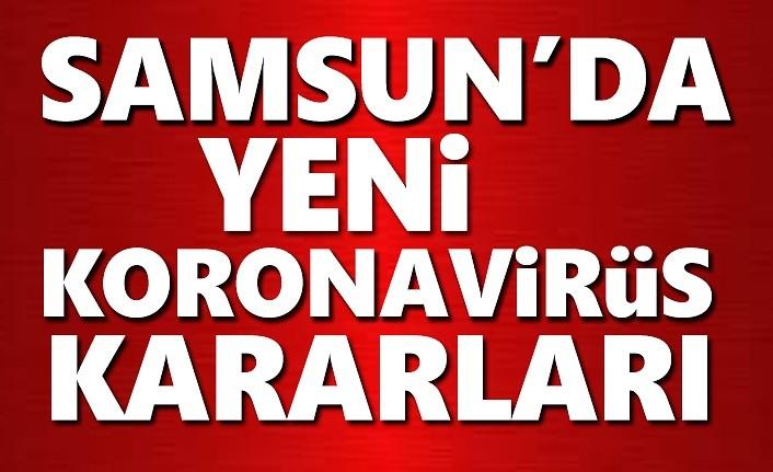 Samsun'da yeni koronavirüs kararları... Valilik Açıkladı