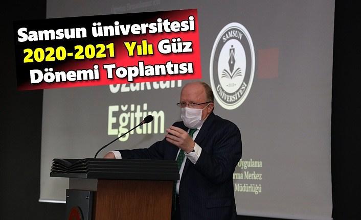 Samsun Üniversitesi 2020-2021 Yılı Güz Faaliyet Toplantısı