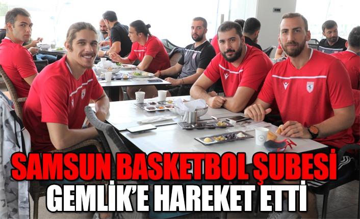 Samsun Basketbol şubesi Gemlik'e hareket etti