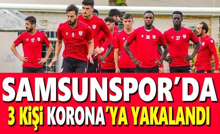Samsunspor'da 3 kişi korona'ya yakalandı