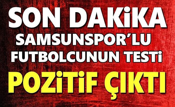Samsunsporlu Futbolcunun Covid-19 Testi Pozitif Çıktı