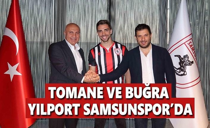 Tomane ve Buğra Yılport Samsunspor'da
