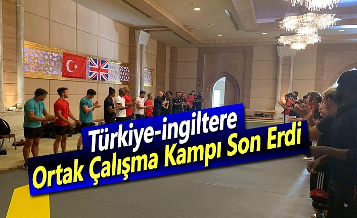 Türkiye-İngiltere Ortak Çalışma Kampı Son Erdi
