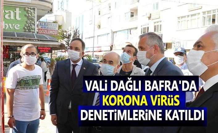 Vali Dağlı, Bafra'da Korona Virüs Denetimlerine Katıldı