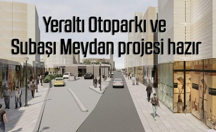 Yeraltı Otoparkı ve Subaşı Meydan projesi hazır - Samsun Haber