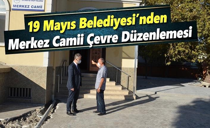 19 Mayıs Belediyesi'nden Merkez Camii Çevre Düzenlemesi