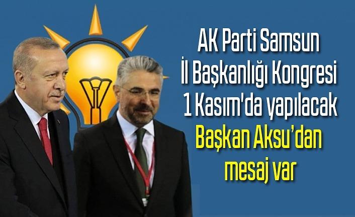 AK Parti Samsun İl Başkanlığı Kongresi 1 Kasım'da yapılacak