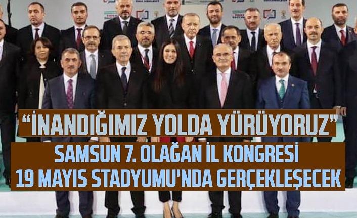 AK Parti Samsun İl Kongresi 19 Mayıs Stadyumu'nda yapılacak