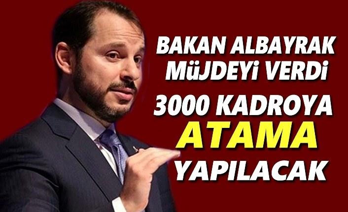 Bakan Albayrak'dan müjdeli haber, 3000 kadroya atama