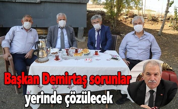 Başkan Demirtaş : Sorunlar yerinde çözülecek