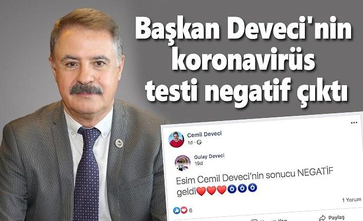 Başkan Deveci'nin koronavirüs testi negatif çıktı