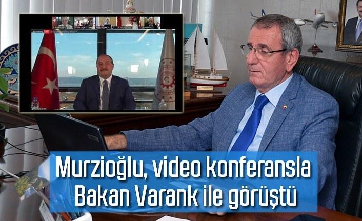 Başkan Murzioğlu, video konferansla Bakan Varank ile görüştü