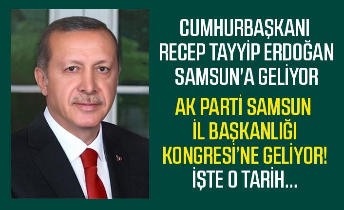 Cumhurbaşkanı Recep Tayyip Erdoğan 1 Kasım'da Samsun'a geliyor