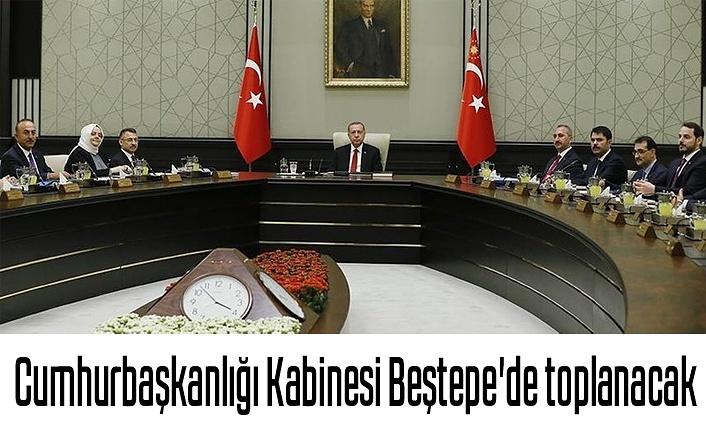 Cumhurbaşkanlığı Kabinesi Beştepe'de toplanacak