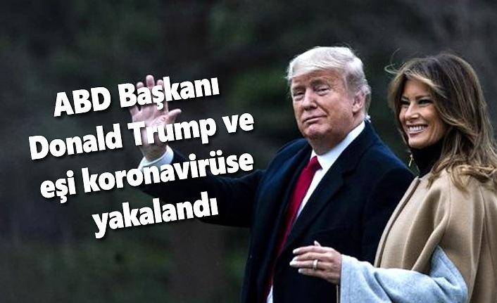 Donald Trump ve Melania Trump koronavirüse yakalandı