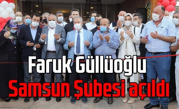 Faruk Güllüoğlu Samsun Şubesi açıldı - Samsun Haber