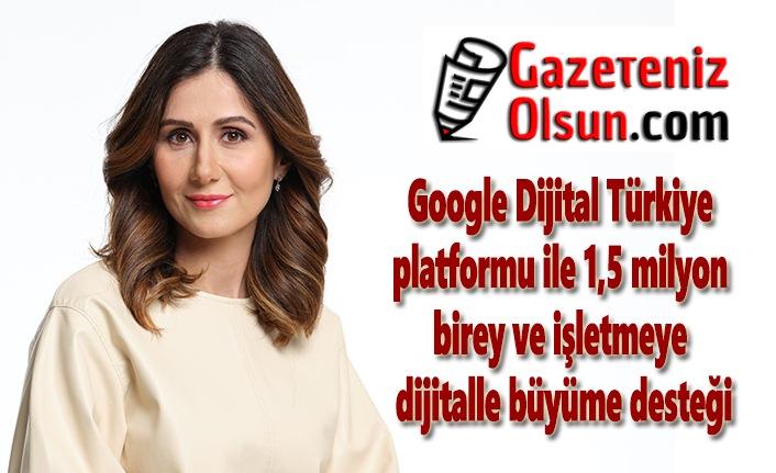 Google Dijital Türkiye Platformu'ndan büyüme desteği