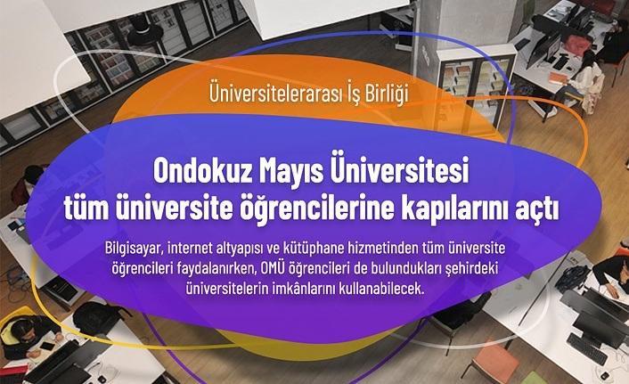 Ondokuz Mayıs Üniversitesi tüm üniversite öğrencilerine kapılarını açtı
