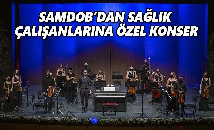 SAMDOB'DAN Sağlık çalışanlarına özel konser
