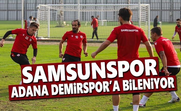 Samsunspor Adana Demirspor'a Bileniyor
