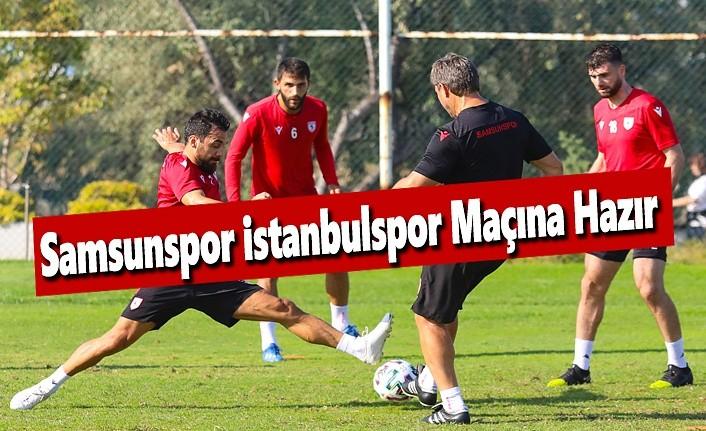 Samsunspor İstanbulspor Maçına Hazır