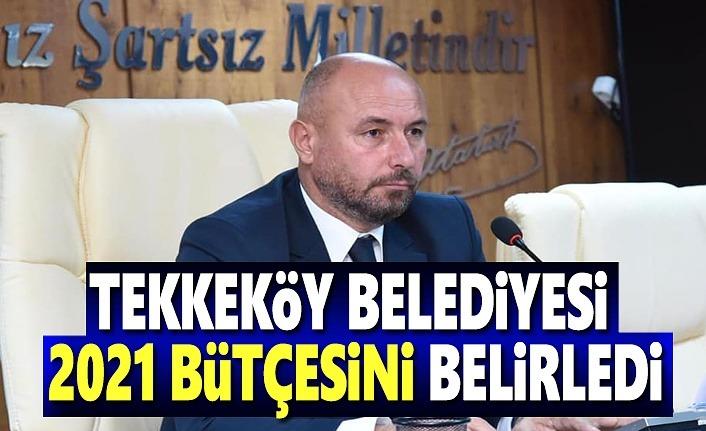 Tekkeköy Belediyesi 2021 bütçesi belirledi