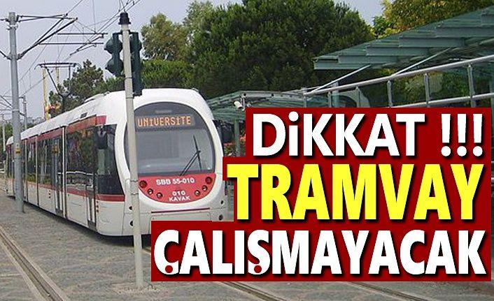 Tramvay çalışmayacak, Tramvay seferlerinde düzenleme