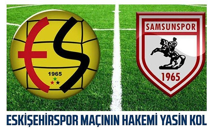 Yılport Samsunspor Eskişehirspor maçının hakemi belli oldu