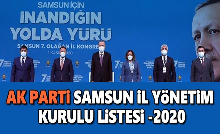 AK Parti Samsun İl Yönetim kurulu listesi - 2020