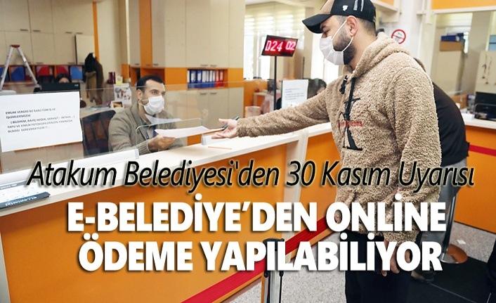 Atakum Belediyesi'den 30 Kasım Uyarısı, son güne kalmayın!