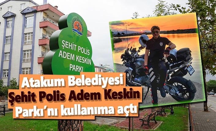 Atakum Belediyesi Şehit Polis Adem Keskin'in ismini parkta yaşatıyor