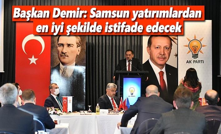Başkan Demir: Samsun yatırımlardan en iyi şekilde istifade edecek