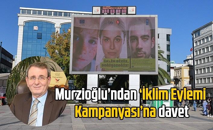 Başkan Murzioğlu'dan İklim Eylemi Kampanyası'na davet