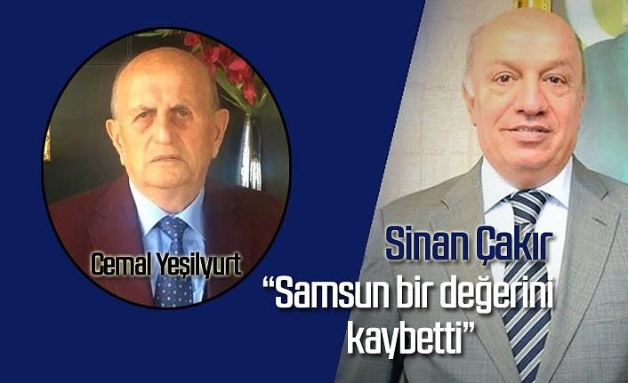 Başkan Sinan Çakır: Samsun bir değerini kaybetti