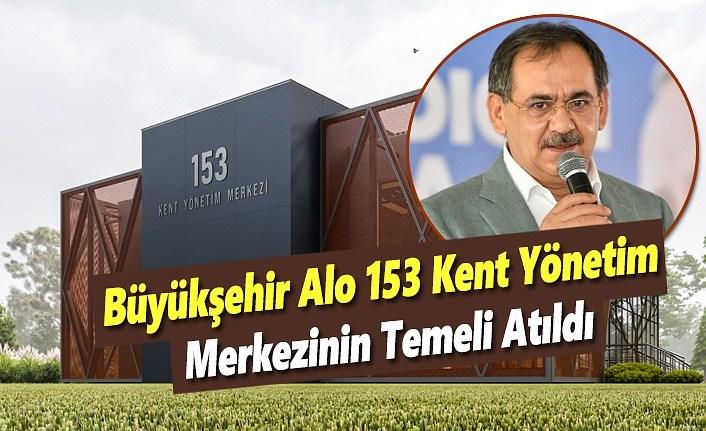 Büyükşehir Alo 153 Kent Yönetim Merkezinin Temeli Atıldı