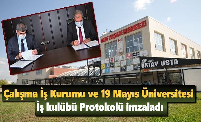 Çalışma İş Kurumu ve 19 Mayıs Üniversitesi İş kulübü Protokolü imzaladı