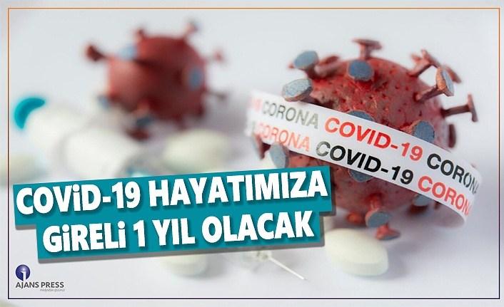 Covid-19 Hayatımıza gireli 1 yıl olacak