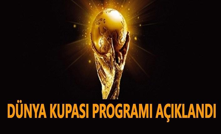 Dünya Kupası Programı Açıklandı