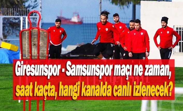 Giresunspor Samsunspor maçı ne zaman, saat kaçta, canlı yayın var mı?