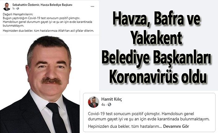 Havza, Bafra ve Yakakent Belediye Başkanları Koronavirüs oldu