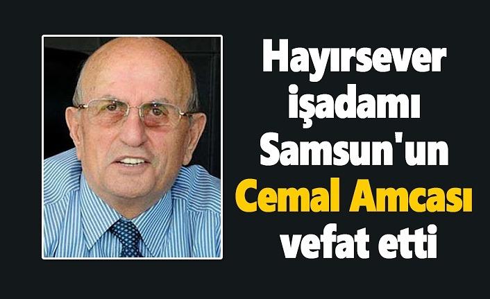 Hayırsever işadamı Samsun'un Cemal Amcası vefat etti