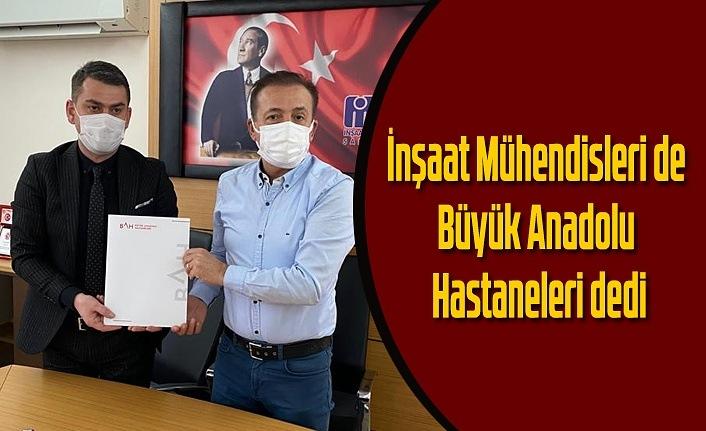 İnşaat Mühendisleri de Büyük Anadolu Hastaneleri dedi