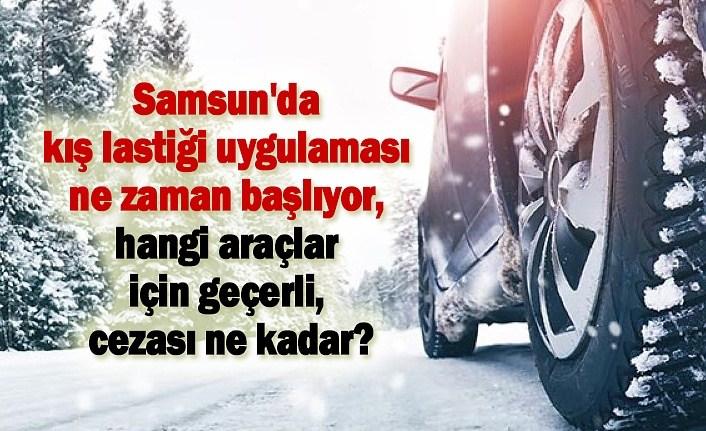 Samsun'da kış lastiği uygulaması ne zaman başlıyor, hangi araçlar için geçerli?