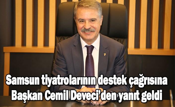 Samsun tiyatrolarının destek çağrısına Başkan Cemil Deveci'den yanıt geldi