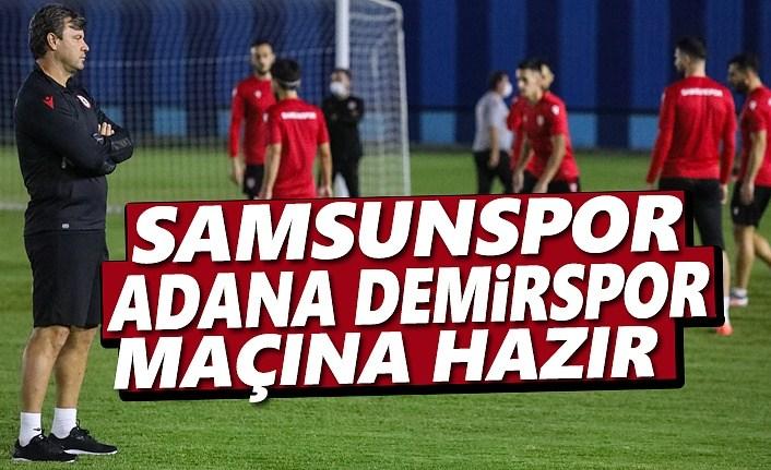 Samsunspor Adana Demirspor maçına hazır
