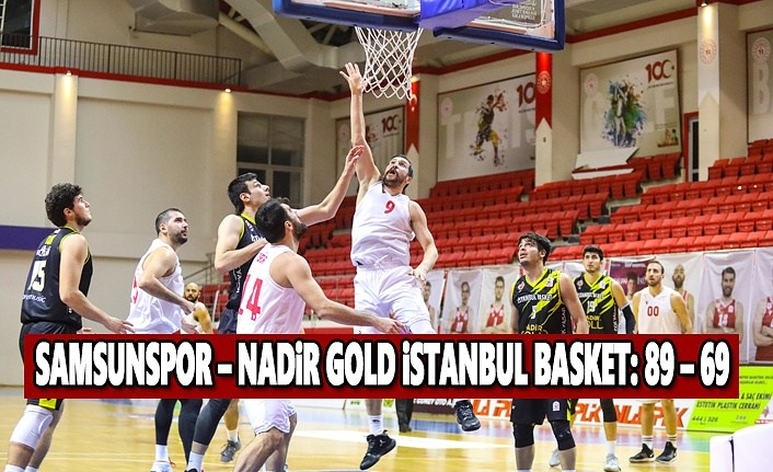 Samsunspor-Nadir Gold İstanbul Basket 89-69