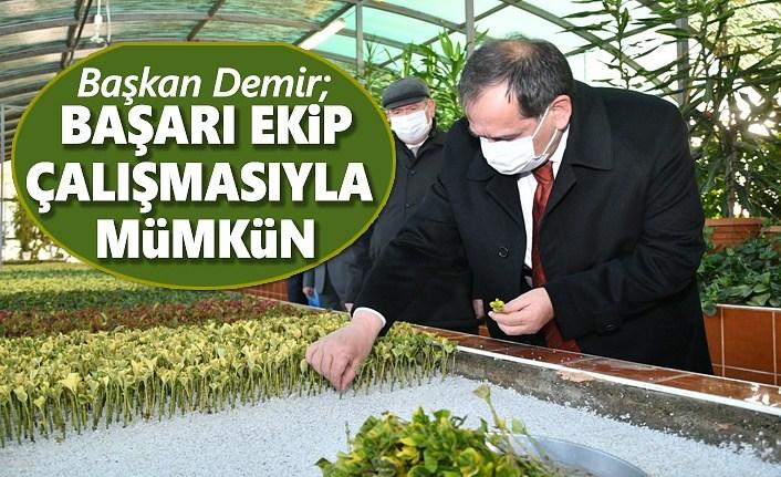 Başkan Demir : Başarı ekip çalışması ile mümkün