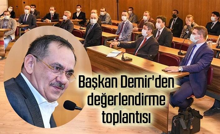 Başkan Demir'den değerlendirme toplantısı